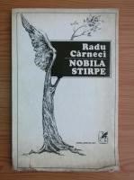 Anticariat: Radu Carneci - Nobila stirpe