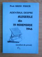 Radu Pisica - Adevarul despre alegerile din 19 noiembrie 1946