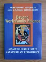 Anticariat: Rhona Rapoport - Beyond work-family balance