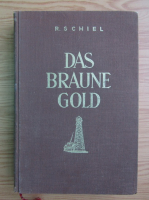 Anticariat: Richard Schiel - Das braune gold (1942)