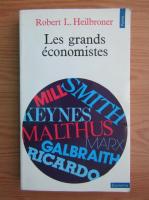 Anticariat: Robert L. Heilbroner - Les grands economistes