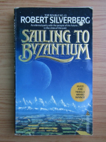 Robert Silverberg, Gene Wolfe - Sailing to Byzantium. Seven american nights (2 carti coligate)