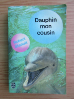 Anticariat: Robert Stenuit - Dauphin mon cousin