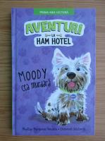 Anticariat: Shelley Swanson Sateren - Aventuri la Ham Hotel. Moody cea murdara