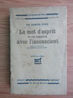 Anticariat: Sigmund Freud - Le mot d'esprit et ses rapports avec l'inconscient (1930)