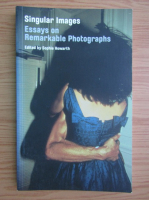 Singular images. Essays on remarkable photographs