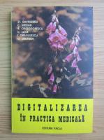 Anticariat: St. Gavrilescu - Digitalizarea in practica medicala