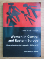 Anticariat: Sylke Viola Schnepf - Women in Central and Eastern Europe