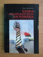 Anticariat: Tesu Solomovici - Istoria Holocaustului din Romania. Transnistria. Transilvania de Nord