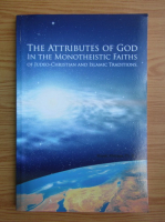 The attributes of God in the monotheistic faiths of Judeo-Christian and Islamic traditions