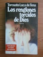 Anticariat: Torcuato Luca de Tena - Los renglones torcidos de Dios