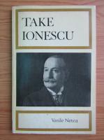 Anticariat: Vasile Netea - Take Ionescu
