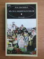 W. M. Thackeray - Balciul desertaciunilor (volumul 1)