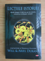 Anticariat: Will Durant, Ariel Durant - Lectiile istoriei