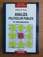 Anticariat: William Dunn - Analiza politicilor publice. O introducere