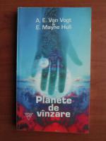Anticariat: A. E. Van Vogt, E. Mayne Hull - Planete de vanzare