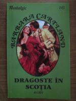 Anticariat: Barabara Cartland - Dragoste in Scotia