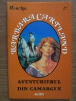 Barbara Cartland - Aventurile din Camargue
