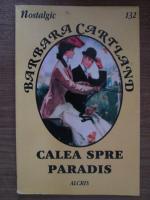 Anticariat: Barbara Cartland - Calea spre paradis