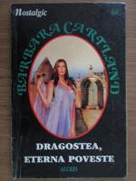Anticariat: Barbara Cartland - Dragostea, eterna poveste