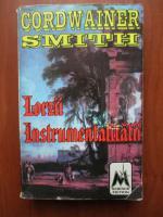 Anticariat: Cordwainer Smith - Lorzii instrumentalitatii