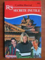 Anticariat: Cynthia Harrod - Secrete inutile