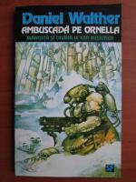 Daniel Walther - Ambuscada pe Ornella