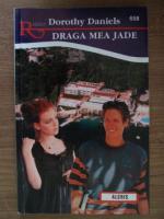 Anticariat: Dorothy Daniels - Draga mea Jade