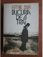 Emile Zola - Bucuria de a trai
