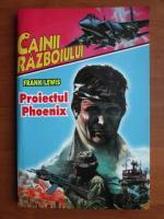 Anticariat: Frank Lewis - Proiectul Phoenix
