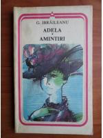 Anticariat: Garabet Ibraileanu - Adela. Amintiri