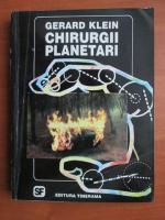 Anticariat: Gerard Klein - Chirurgii planetari
