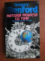 Anticariat: Gregory Benford - Natura moarta cu timp
