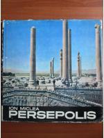 Anticariat: Ion Miclea - Persepolis