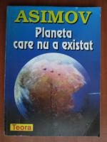 Isaac Asimov - Planeta care nu a existat