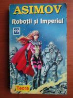 Isaac Asimov - Robotii si imperiul