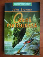 John Brunner - Orbita periculoasa