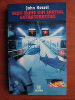 Anticariat: John Kessel - Vesti bune din spatiul extraterestru