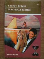Laurey Bright - Sub vraja iubirii