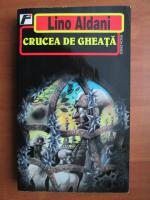 Anticariat: Lino Aldani - Crucea de gheata