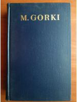 M. Gorki - Opere (volumul 22)