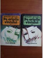 Anticariat: Margaret Mitchell - Pe aripile vantului (2 volume)