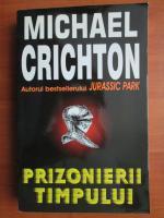 Michael Crichton - Prizonierii timpului