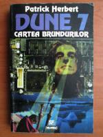 Anticariat: Patrick Herbert - Dune 7. Cartea brundurilor