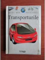 Prima mea enciclopedie. Transporturile (Editura Rao)
