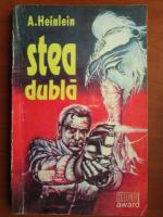 Robert A. Heinlein - Stea dubla