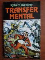 Anticariat: Robert Sheckley - Transfer mental