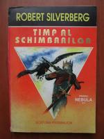 Robert Silverberg - Timp al schimbarilor