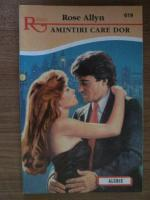 Anticariat: Rose Allyn - Amintiri care dor