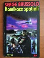 Serge Brussolo - Kamikaze spatiali
